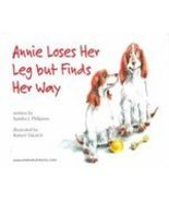 Annie Loses Her Leg but Finds Her Way by Sandra... - $19.99