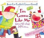 I'm Gonna Like Me by Jamie Lee Curtis (2002) Letting off a little self esteem