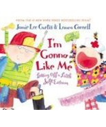I'm Gonna Like Me by Jamie Lee Curtis (2002) Letting off a little self e... - $9.77
