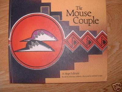 The Mouse Couple Ekkehart Malotki HC A HOPI Native American Indian Folktale Book