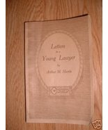 Letters To a Young Lawyer Arthur M Harris ETHICS 1939 Letter from Father... - $19.99