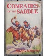 Comrades of the Saddle, Frank Webster, 1910 Western HC - $8.95