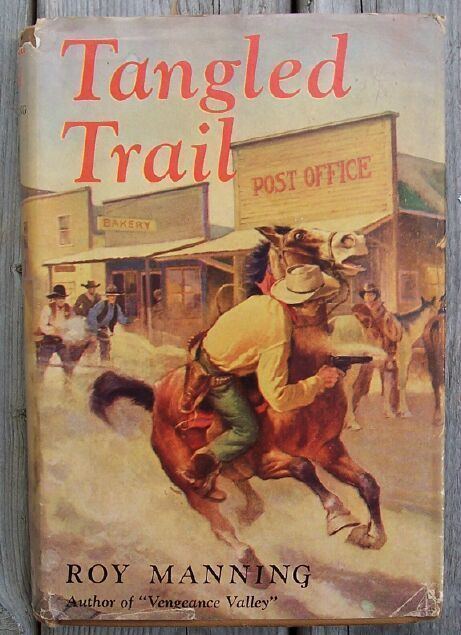 Primary image for Tangled Trail, Roy Manning, 1948 Western HC DJ