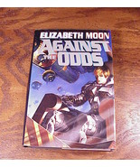 Against The Odds HB Science Fiction Book by Elizabeth Moon - $4.95