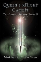 Queen's Knight Gambit: The Crystal Sword Book II [Paperback] Reeder, Mar... - $11.64