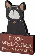 Primitives Chunky Sitter - Dogs Welcome People Tolerated - $13.00
