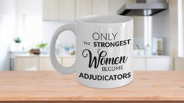Adjudicator Mug Adjudicator Gift Claims Adjudication - Only the Stronges... - $13.95+
