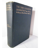 Chief Elizabethan Dramatists Excluding Shakespeare 1911 1st Ed Neilson - $12.00