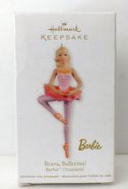 2012 Hallmark Keepsake Ornament Brava, Ballerina!, Barbie NIB - $10.40