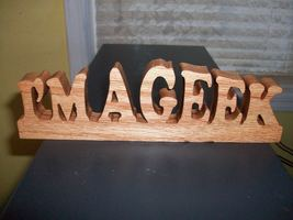 I'm A Geek wooden display sign - $12.00