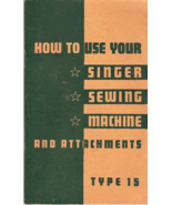 HOW TO USE YOUR SINGER SEWING MACHINE TYPE 15 (... - $8.00