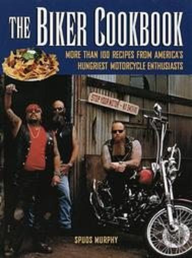 The Biker Cookbook by Spuds Murphy (1999, Hardcover)