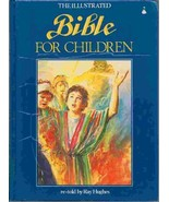 The Illustrated Bible for Children [Hardcover] [Jan 01, 1987] Ray Hughes - $28.66