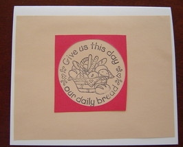 Give us this day our daily bread,Little Blessings Card , Handcrafted scr... - $4.95