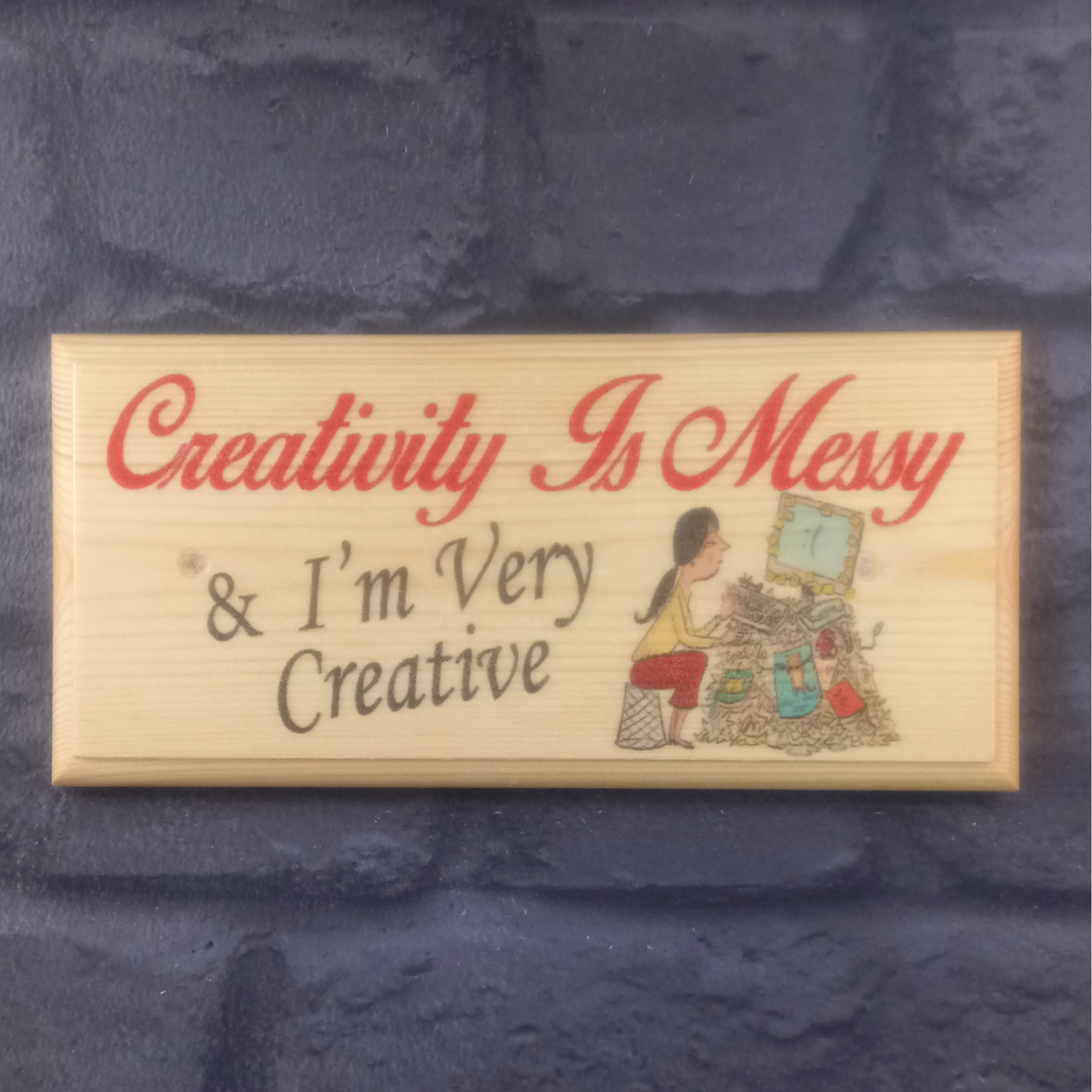 Primary image for Creativity Is Messy - Plaque / Sign / Gift - Art Craft Office Desk Shed Mum 435
