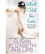 What I Did for Love by Susan Elizabeth Phillips (2009, Hardback) - $7.00