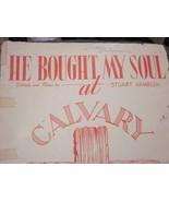 sheet Music He Bought My Soul At Calvary by Stuart Hamblen 1950 - $7.99