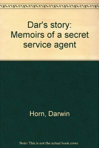 Primary image for Dar's story: Memoirs of a secret service agent Horn, Darwin