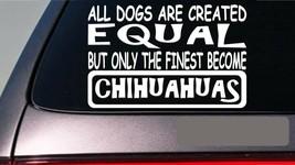 "Chihuahuas all dogs equal 6"" sticker E530 Basset hound mexico dog sweate... - $4.47"