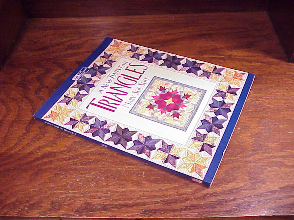 A New Twist on Triangles Book by Mary Sue Suit, Quilting