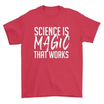 Science Is Magic That Works Shirt Funny Scientist Unisex Red Tee Shirt - $26.95+