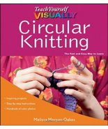 Teach Yourself VISUALLY Circular Knitting [Paperback] [May 03, 2011] Mor... - $11.85