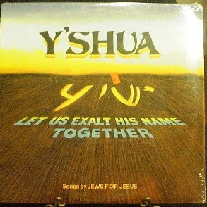 Y'ShUA Let Us Exalt His Name Together - Jews For Jesus H-1008 - SEALED
