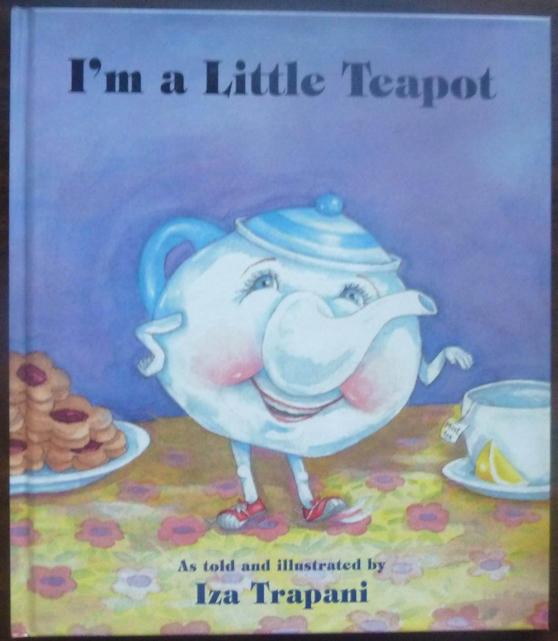 I'm a Little Teapot by Iza Trapani