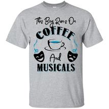 This Boy Runs On Coffee and Musicals T-Shirt - $19.95+