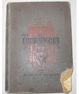 1891 The Czar A Tale Of The Time Of The First Napolean  - $19.99
