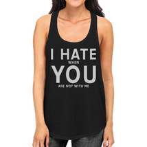 I Hate You Women's Humorous Tanks Gift Idea For Valentines Day - $14.99