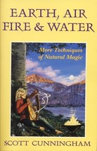 Earth, Air, Fire & Water: More Techniques of Natural Magic (New)  - $9.00