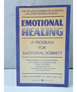 EMOTIONAL HEALING A PROGRAM FOR EMOTIONAL SOBRIETY By Karen Paine-gernee VG - $10.00