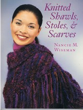 Knitted Shawls, Stoles & Scarves Pattern Book by Nancie M. Wiseman - $9.95