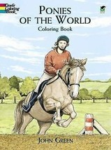 Ponies of the World Coloring Book by John Green (1999, Paperback) - $5.48