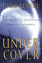 Under Cover: The Promise of Protection Under His Authority Bevere, John - $11.87