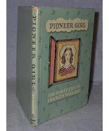 Children's Book Pioneer Girl Early Life of Frances Willard 1939 - $7.00