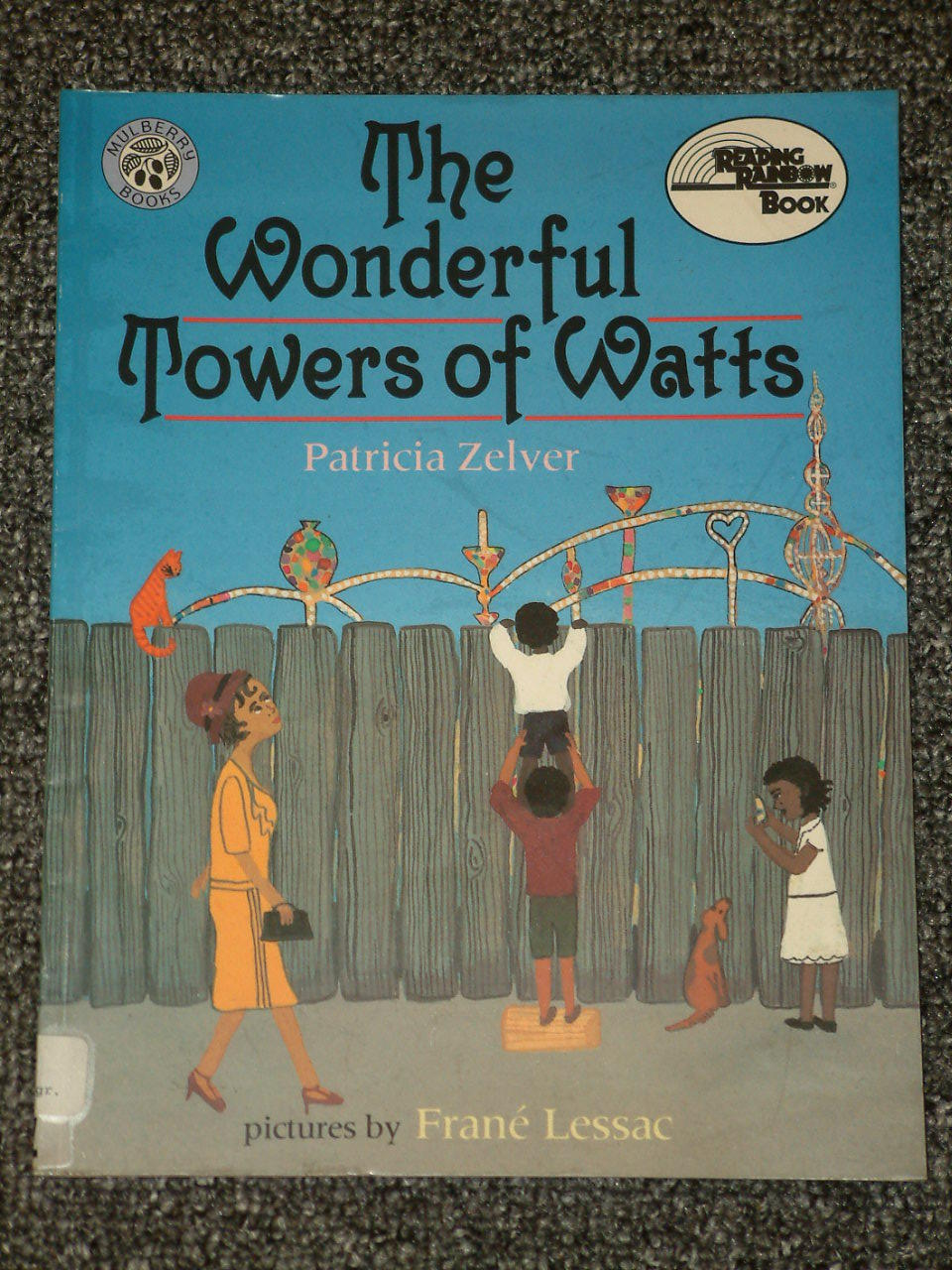 The Wonderful Towers of Watts by Patricia Zelver and Frane