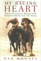 My Racing Heart : Nan Mooney : Horse Racing : New Hardcover 1st Edition @ZB - $18.75