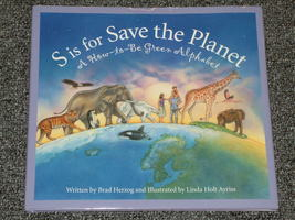 S is for Save the Planet A How to Be Green Alphabet by Brad Herzog - $5.00