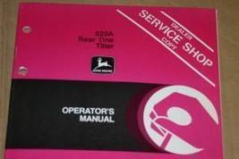 JD John Deere 820A Rear Tine Tiller Operators Manual - $24.95