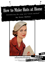 1952 MILLINERY Book Hat Making Swing Designs Patterns SUTTON DIY Milline... - $13.69