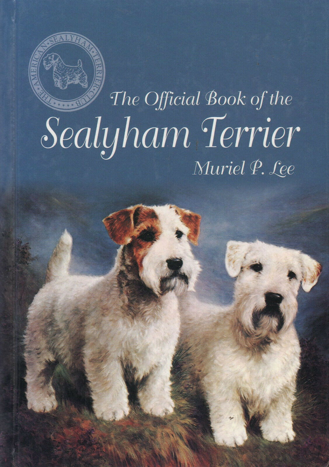 The Official Book of the Sealyham Terrier : Muriel P. Lee : New Hardcover  @ZB