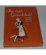 Juvenile Reader Book The 69th Grandchild Mabel Leigh Hunt 1951 - $7.95