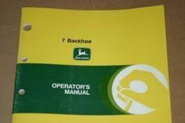 JD John Deere 7 Backhoe Operator's Manual - $75.00