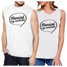 Married My Soulmate Matching Couple White Muscle Top - $30.99