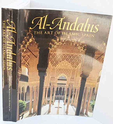 Al-Andalus: The Art of Islamic Spain [Paperback] Jerrilynn D. Dodds