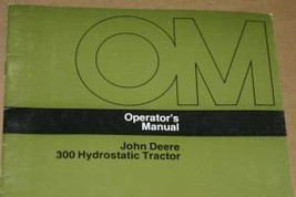 JD John Deere 300 Hydrostatic Tractor Operators Manual - $24.95