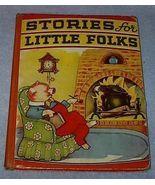 Childrens Illustrated Book Stories for Little Folks 1941 Vintage - $12.00