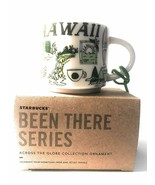 Starbucks Been There Series Hawaii 2oz Across The Globe Collection Ornament - $24.94